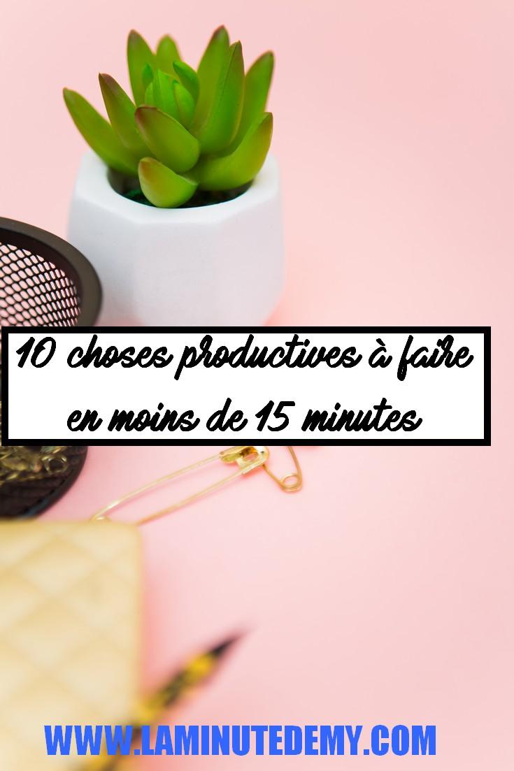 10 choses productives à faire en moins de 15 minutes