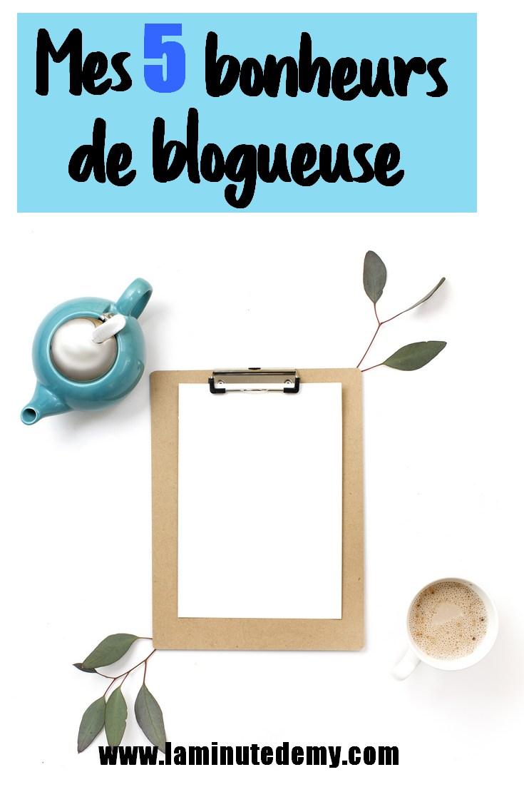 5 bonheurs de blogueuse / blog / blogging