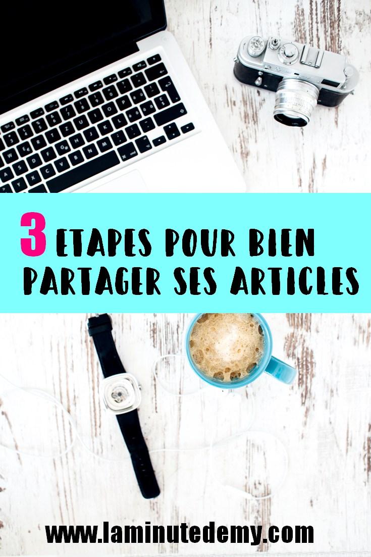 Bien partager ses articles de blog : ma méthode en 3 étapes. / BLOG / BLOGGING