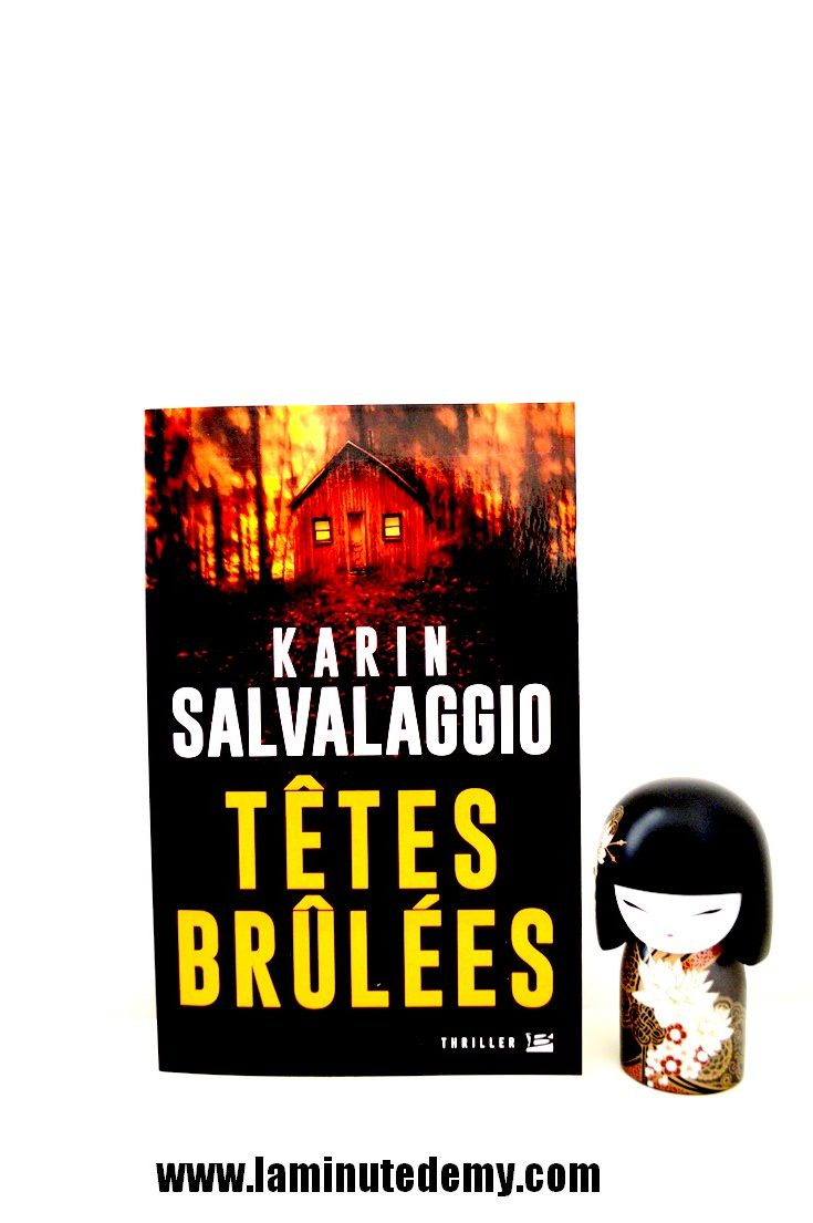 Têtes brûlées de Karin SALVALAGGIO