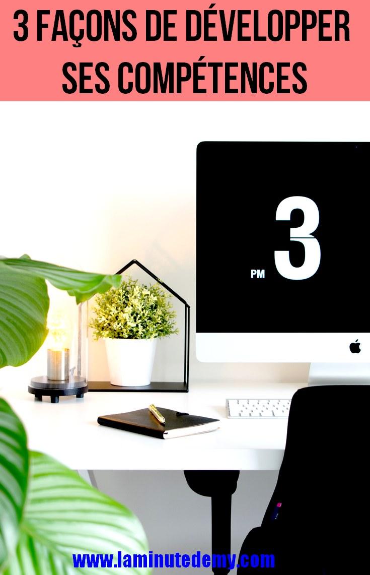 3 façons de développer ses compétences