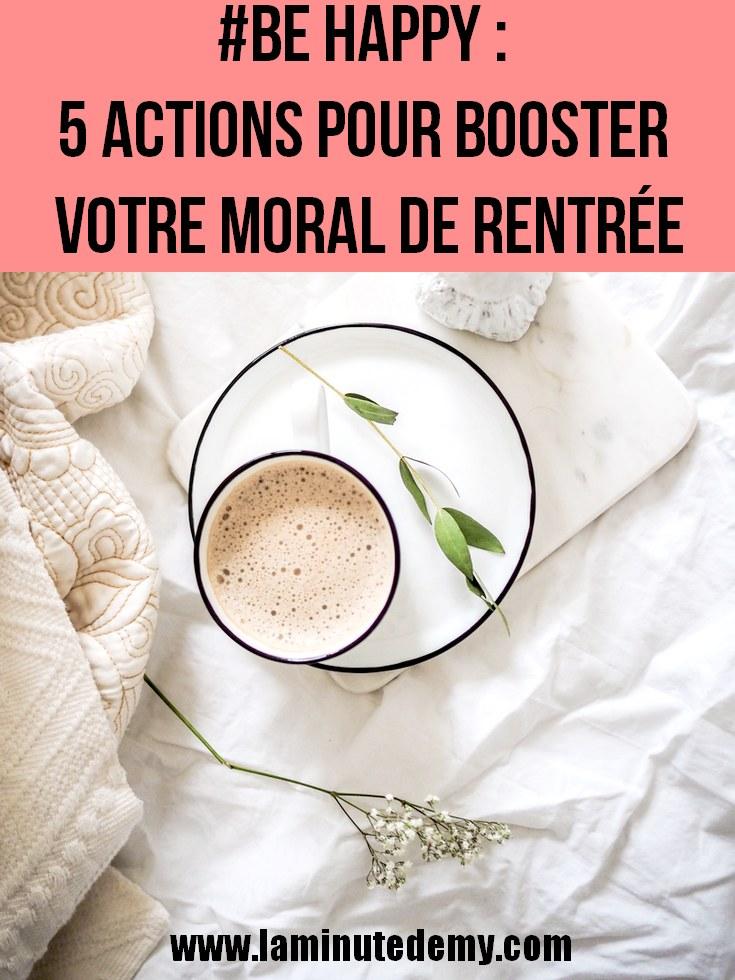 #BE HAPPY : 5 actions pour booster votre moral de rentrée