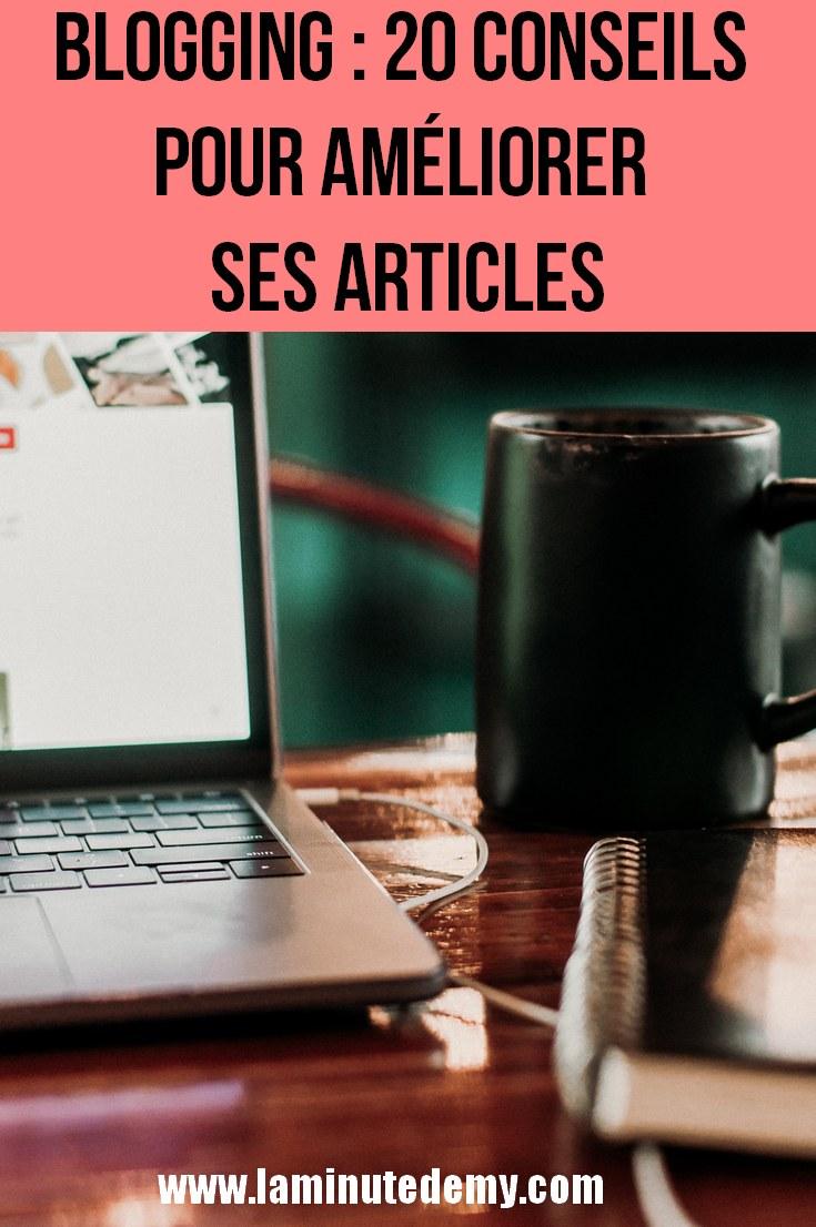 BLOGGING : 20 conseils pour améliorer ses articles