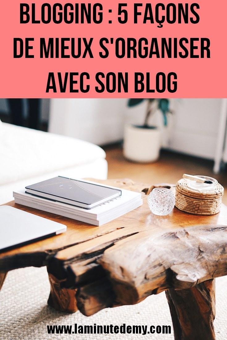 BLOGGING : 5 façons de mieux s'organiser avec son blog