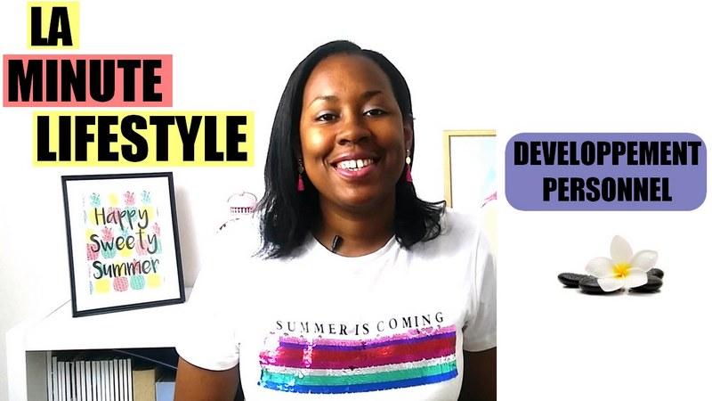"""Ma chaine Youtube """"La Minute Lifestyle"""" dédiée au développement personnel"""